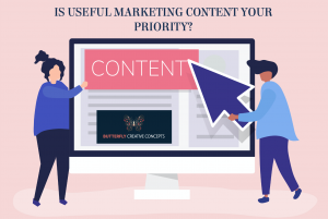 IS USEFUL MARKETING CONTENT YOUR PRIORITY?