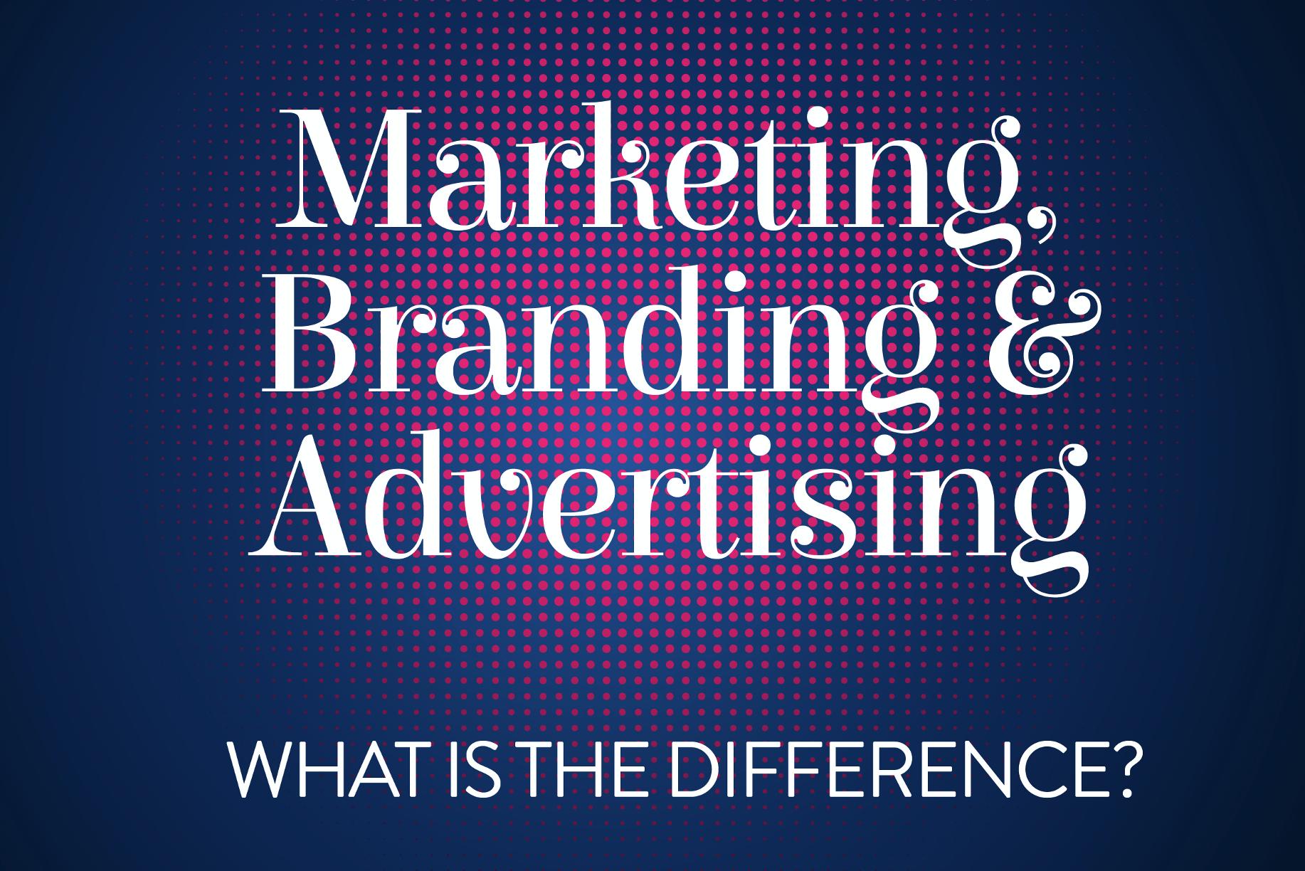 Marketing vs. Advertising vs. Branding
